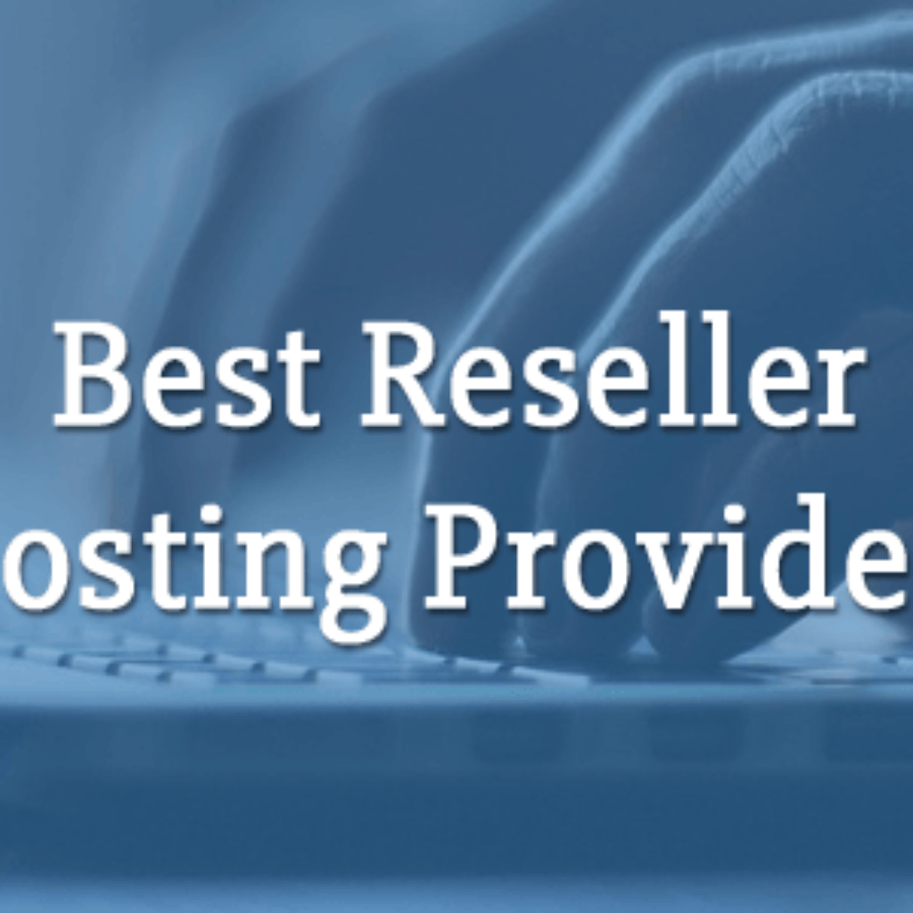Choose the Best Reseller Hosting Service Provider