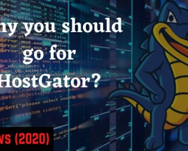 Why you should go for HostGator – Reviews 2020